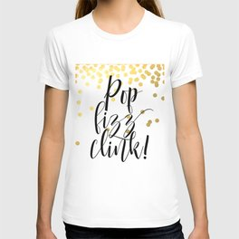 Pop Fizz Clink, Life Quote, Quote Printable, Party Poster, Inspirational Print, Printable T-shirt