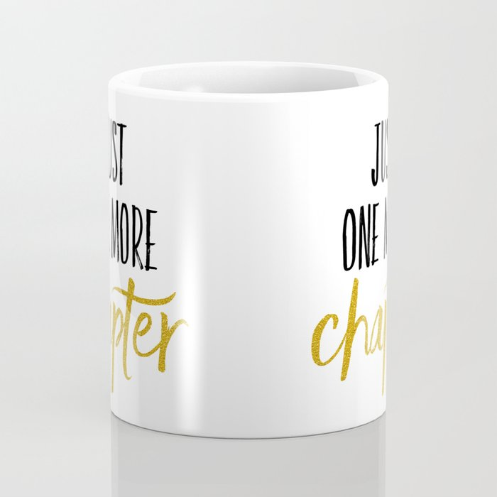 Just One More Chapter Coffee Mug