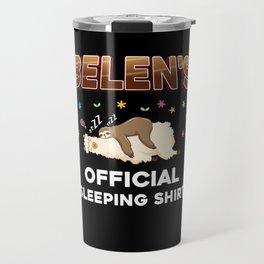 Belen Name Gift Sleeping Shirt Sleep Napping Travel Mug
