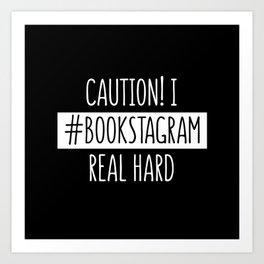 I Bookstagram real hard (Inverted) Art Print