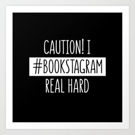 I Bookstagram real hard (Inverted) Art Print
