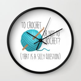 To Crochet Or Not To Crochet? (That Is A Silly Question)  |  Blue Wall Clock