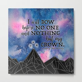 ACOMAF - Bow before no one Metal Print