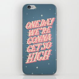 One day we're gonna get so high iPhone Skin