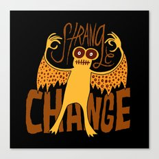 Strange Change Canvas Print