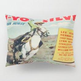 Vintage poster - Hi-Yo Silver Pillow Sham