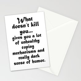 What doesn't kill you Stationery Cards