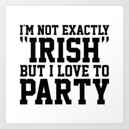 I'm Not Exactly Irish Art Print