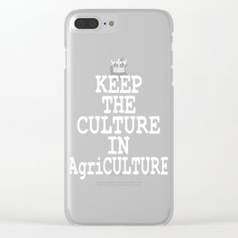 """""""Keep The Culture In Agriculture"""" tee design. Simple and attractive tee design for you!  Clear iPhone Case"""