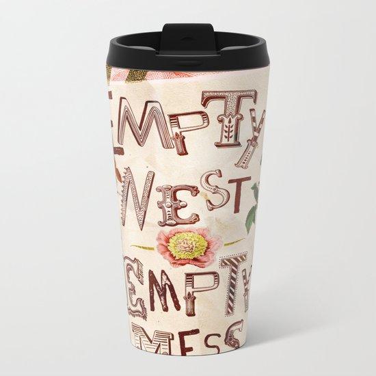 Empty Nest • Empty Mess Metal Travel Mug