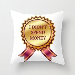 I Didn't Spend Money Throw Pillow