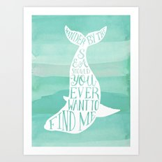 Wander By The Sea Should You Ever Want To Find Me Art Print Art Print