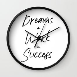 Dreams + Work = Success, Hard Work And Patience, Hustle, Success Quote, Dreams And Hard Work Wall Clock