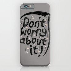 We're All Gonna Die So... iPhone 6s Slim Case
