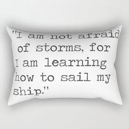 """Louisa May Alcott, Little Women """"I am not afraid of storms..."""" Rectangular Pillow"""
