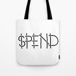 SPEND Tote Bag