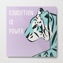 Education is power Metal Print
