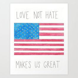 Love Not Hate, Makes Us Great Art Print