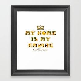 My Home is my Empire Sunflower Framed Art Print