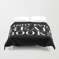 fangirl Duvet Covers featuring Fight evil. Read books. by bookwormboutique