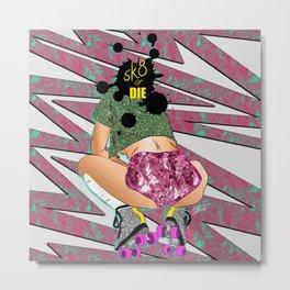 sK8 or DIE - 90's Roller Derby Girl Digital Drawing Metal Print