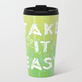 Take it Easy Metal Travel Mug