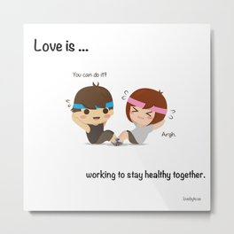 Love Is Working to Stay Healthy Together Metal Print
