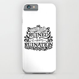 Grishaverse Quote Ruination BW iPhone Case