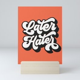 Later Hater hand lettered modern hand lettering typography poster bedroom wall art home decor Mini Art Print