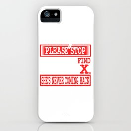 """""""Dear Algebra, Please Stop Asking Us To Find Your X She's Never Coming Back And Don't Ask Y"""" T-shirt iPhone Case"""