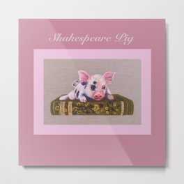 Shakespeare Pig Metal Print