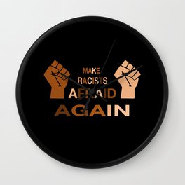 Make Racists Afraid Again skin tones Wall Clock