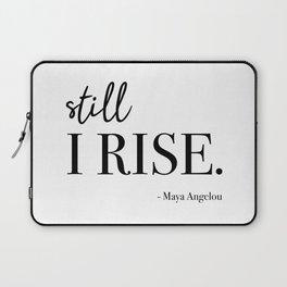 Still I Rise - Maya Angelou Laptop Sleeve