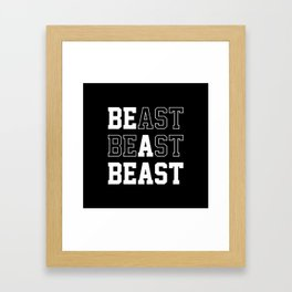 Be A Beast Framed Art Print