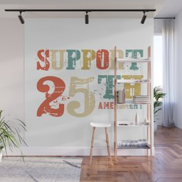 Support 25th Amendment Funny Anti Trump Vintage Gift Wall Mural