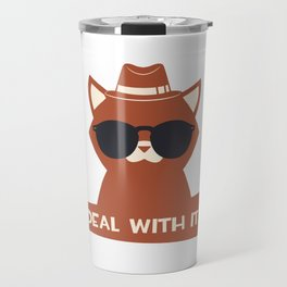 Deal With It Cat Travel Mug