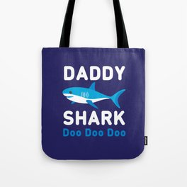 Daddy Shark Doo Doo Doo Tote Bag