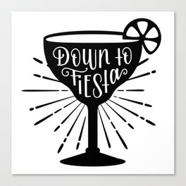 Down to Fiesta Margarita Glass, Hand Lettered Canvas Print