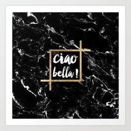 Modern elegant typography Ciao Bella gold leaf black marble Art Print
