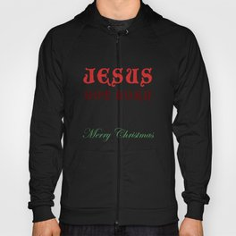 Jesus Got Born Hoody