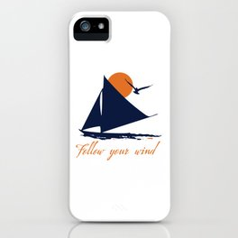 Follow your winds (sail boat) iPhone Case