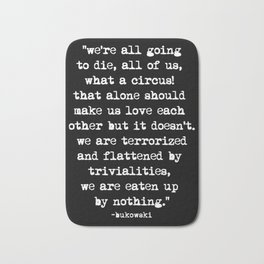 Charles Bukowski Quote Circus Black Bath Mat