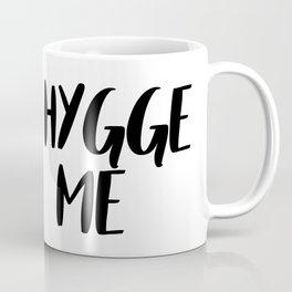 Hygge me Coffee Mug