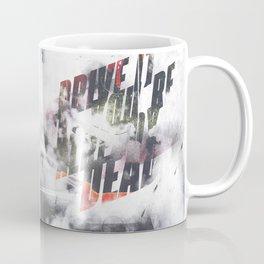 Drive it like youre already dead Coffee Mug