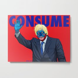 CONSUME: Boris Johnson BREXIT Metal Print