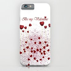 Be my Valentine iPhone 6s Slim Case