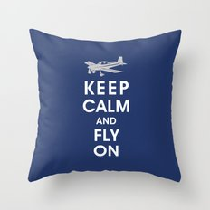 Keep Calm and Fly On Throw Pillow