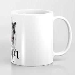Not Today Heifer Coffee Mug