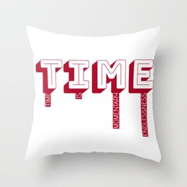 Time Is Momentary Endlessness Throw Pillow