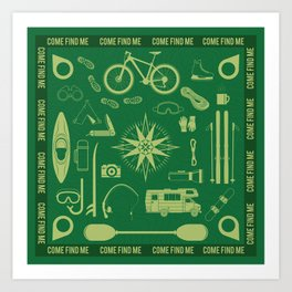 Come Find Me - Catch me Outside - Outdoorsy Art Print